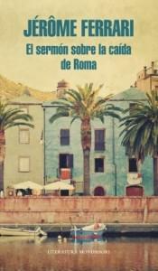 """Jerôme Ferrari ganó el Goncourt en 2012, con """"El sermón sobre la caída de Roma"""""""