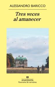 """La editorial Anagrama pone en circulación el último trabajo del turinés, """"Tres veces al amanecer"""" (con traducción de Xavier González Rovira)"""