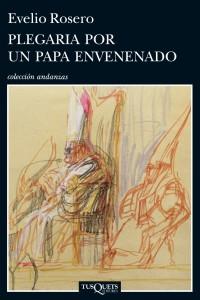 El libro de Evelio Rosero imagina cómo sucedió la muerte del pontífice número 263