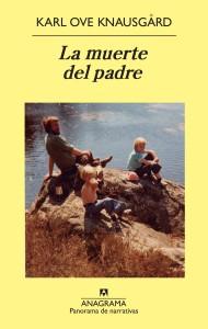 """""""La muerte del padre"""" es el título con el que Anagrama publicó la primera parte de """"Mi lucha"""""""