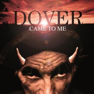 """Dover recupera parte del sonido de su trabajo más famoso, """"Dover Came To Me"""""""