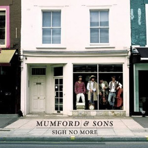 "Mumford and Sons saltaron a la fama en 2009, con ""Sigh No More"""