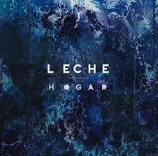 Leche obtuvieron el reconocimiento del público con su disco Hogar