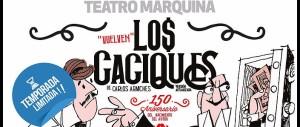 Los caciques amplía su gira en la capital con motivo del 150 aniversario del nacimiento de Carlos Arniches