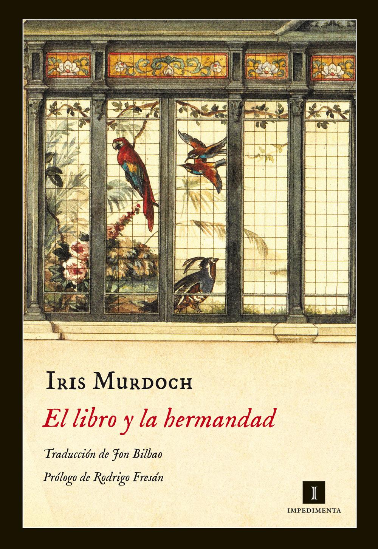 """Iris Murdoch fue finalista del Booker Price de 1987, con """"El libro y la hermandad"""""""