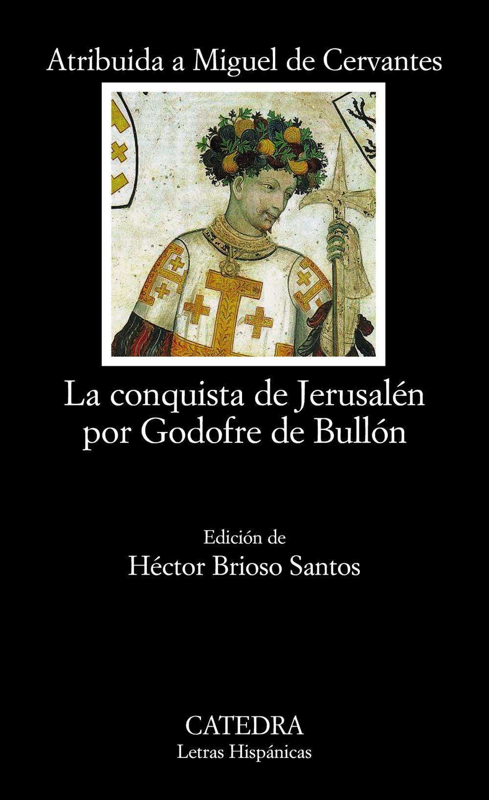 """Cervantes ya aparece para la mayoría de los expertos como el responsable de """"La conquista de Jerusalén"""""""