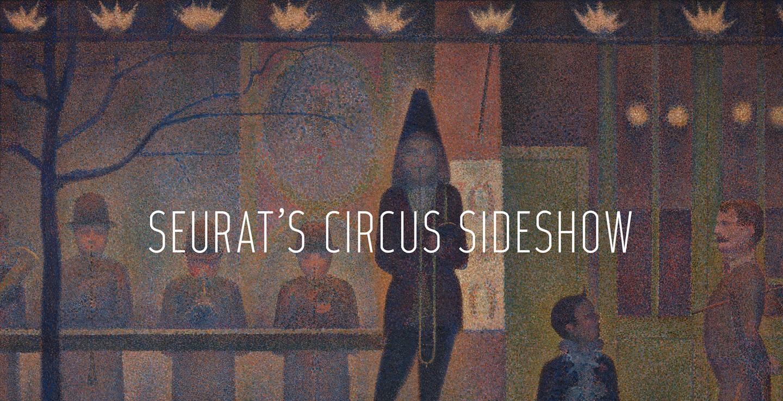 "Seraut pintó ""Circus Sideshows"" poco antes de morir/ Foto: Met"